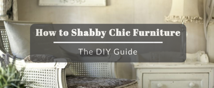 How to Shabby Chic Furniture: The DIY Guide